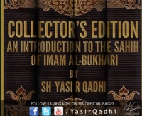 Collector's Edition - An Introduction to the Sahih of Imam Bukhari - Yasir Qadhi | November 2011
