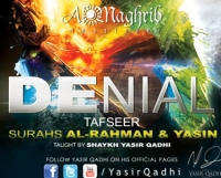 Denial - Tafseer Surat Ar-Rahman & Surat Yaseen - Yasir Qadhi | 12th February 2013