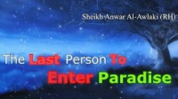 THE LAST PERSON TO ENTER PARADISE - Anwar Al Awlaki