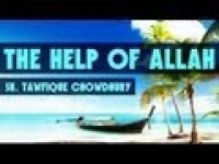 The Help Of Allah ᴴᴰ ┇ Must Watch ┇ Sheikh Tawfique Chowdhury ┇ The Daily Reminder ┇