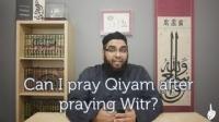 Can I pray Qiyam after praying Witr?