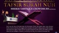 Surah Nuh- Divine Connection- Sheikh Tawfique Chowdhury