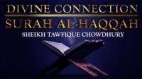 Intro- Divine Connection - Surah Al-Haqqah - LIVE - Sheikh Tawfique Chowdhury I