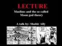 Muslims and the so-called Moon god theory: A talk by Dr. Shabir Ally