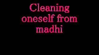 Cleaning oneself from madhi
