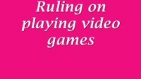 Ruling on playing video games