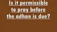 Is it permissible to pray before the adhan is due?