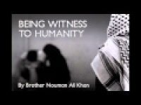 Being Witness to Humanity | Nouman Ali Khan