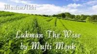 Lukman The Wise (at Masjid Saliheen, Salt Lake, Port Elizabeth) - Mufti Menk